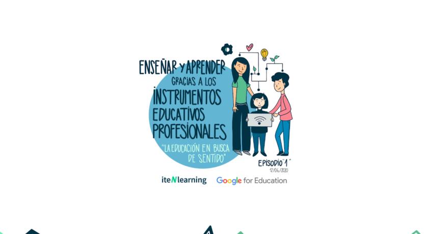 Episodio 1: Enseñar y aprender gracias a los Instrumentos Educativos Profesionales